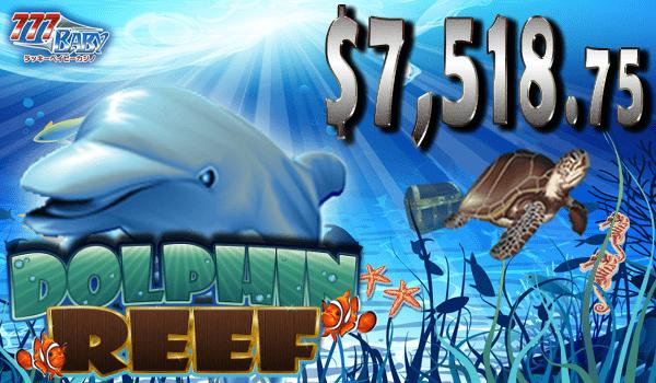 Dolphin Reef (ドルフィン リーフ)で、一撃7,518.75ドル