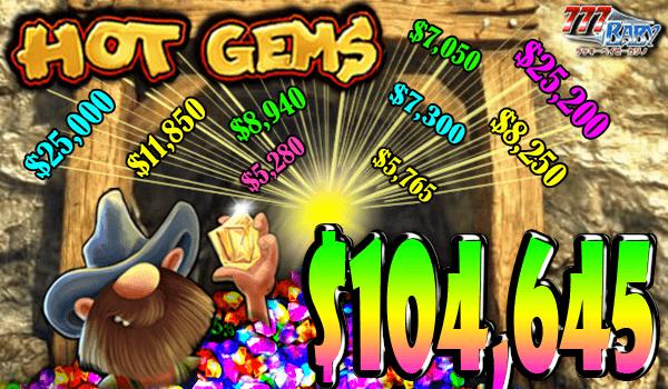 Hot Gems(ホット ジェムス)で大爆発!!合計$104,645